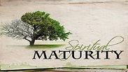 """Worship Service 7.19.2020 """"Spiritual Maturity"""""""