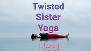 Rest with Twisted Sister Yoga