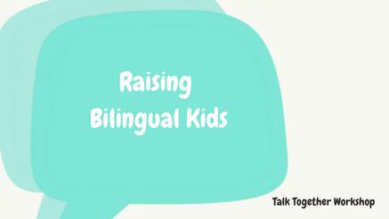 Talk Together Raising Bilingual Kids
