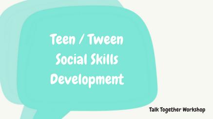 Talk Together Teen/Tween Social Skills Development - May 2020