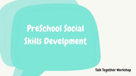 Talk Together Preschool Social Skills Development - May 2020