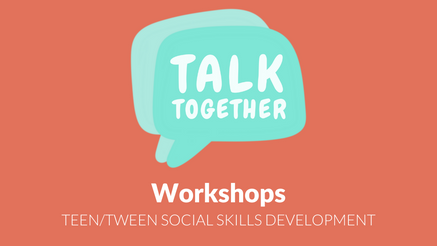 Talk Together Teen/Tween Social Skills Development - May 2020