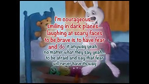 Learns ABOUT COURAGE AND FEAR