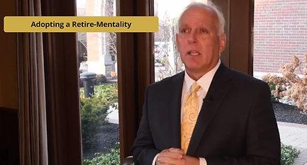 Adopting a Retire-Mentality
