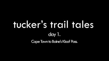 tucker's trail tales Day 1