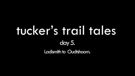 tucker's trail tales Day 5