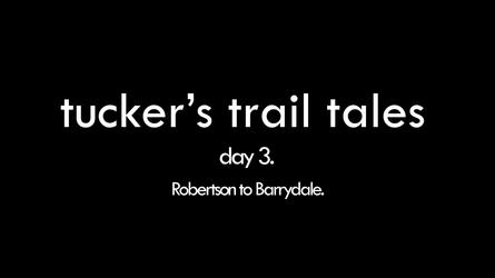 tucker's trail tales Day 3