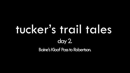 tucker's trail tales Day 2