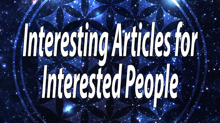 Interesting Articles for Interested People