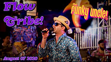 Fridays From The Funky Uncle Presents Flow Tribe!