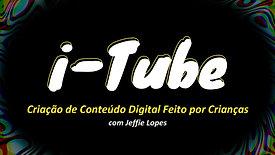 i-Tube - 1ª Edição (05/11/2020)