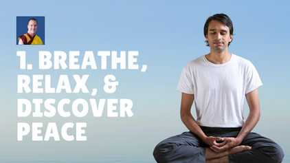 1. Breathe, Relax, & Discover Peace