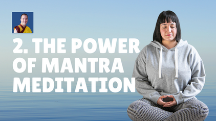 2. The Power of Mantra Meditation