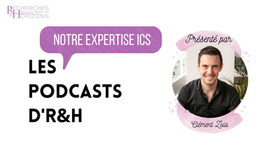 Les Podcasts d'R&H : notre expertise ICS