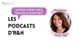Les Podcasts d'R&H : L'approche humaine