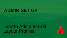 How to Add and Edit Layout Profiles