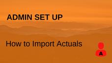 How to Import Actuals
