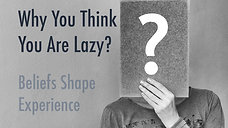 Why you think you are lazy - Video 2