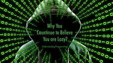 Why you continue to believe you are lazy - Video 3