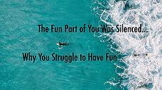 Why you struggle to have fun - Bonus Video 1