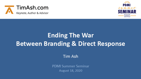 Brand vs. Direct Response: How to End the War So Everybody Wins! (Aug. 18, 2020)