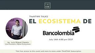 #TheNTWKTalks | El Ecosistema de Bancolombia