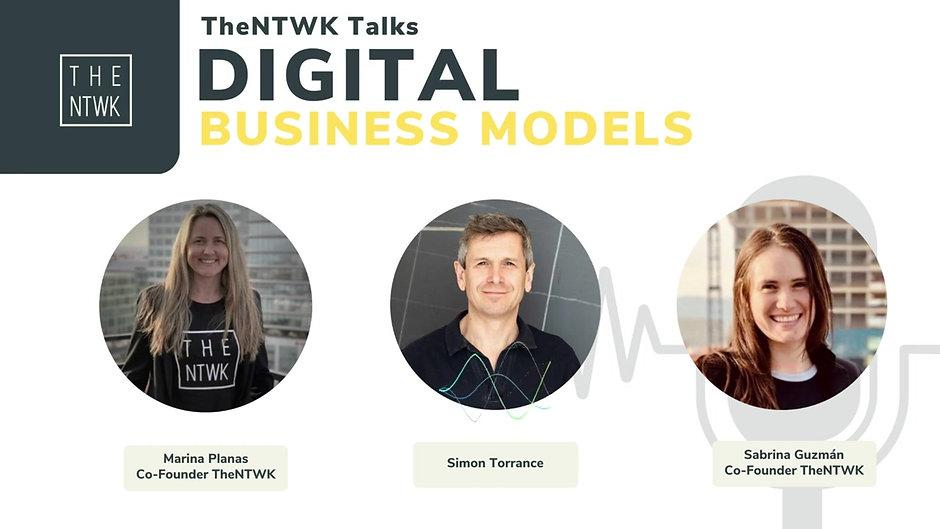 #TheNTWKTalks | Digital Business Models by Simon Torrance