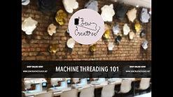 Machine Threading 101