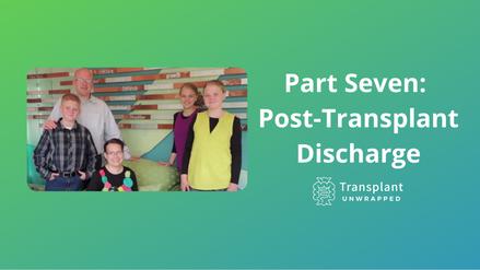 Part Seven: Transplant Discharge