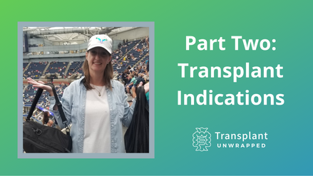 Part Two: Transplant Indications