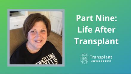 Part Nine: Life After Transplant