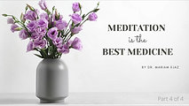 Meditation is the best Medicine 1-4