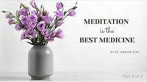 Meditation is the best Medicine 1-3