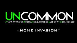 Uncommon - Home Invasion  3/22/20