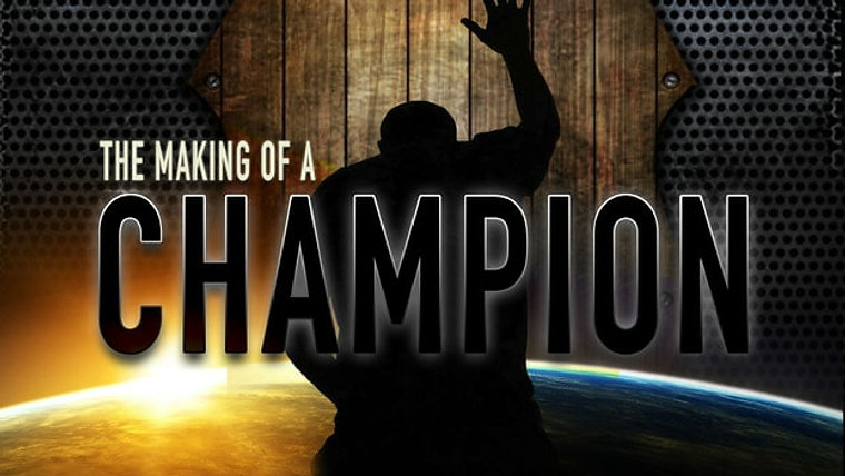 """The Making Of A Champion"""