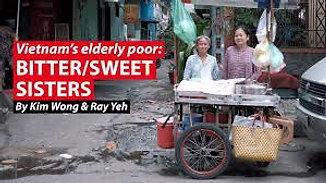 Bitter/Sweet Sisters | Vietnam's Elderly Poor
