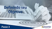 PASSO 3 - DEFININDO SEU OBJETIVO