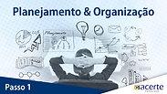 PASSO 1 - PLANEJAMENTO E ORGANIZAÇÃO PT1
