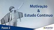 PASSO 2 - MOTIVAÇÃO E ESTUDO CONTINUO