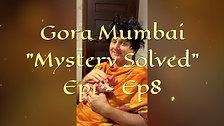 Gora Mumbai Ep1 - Ep8
