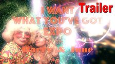 Trailer ~ I Want What You've Got Expo