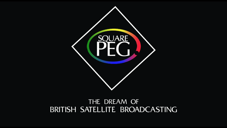 Square Peg: the Dream of British Satellite Broadcasting
