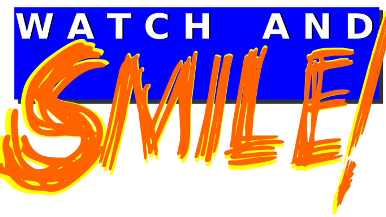 Watch and Smile