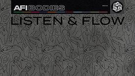 AFI Bodies: Listen & Flow