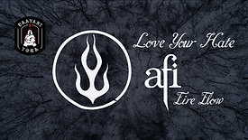 Love Your Hate: AFI Fire Flow