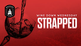 Wine Down Wednesday: Strapped