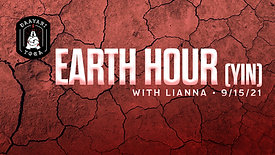 Earth Hour (Yin) with Lianna 9/15/21