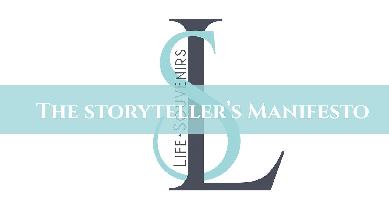 The Storyteller's Manifesto