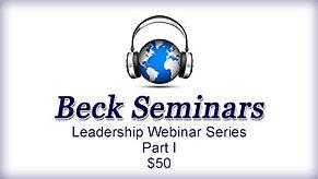 Beck Leadership Webinar Series-Part I