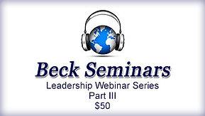 Beck Leadership Webinar Series-Part III